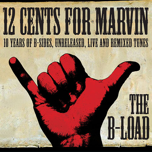 12 Cents for Marvin - The B-Load