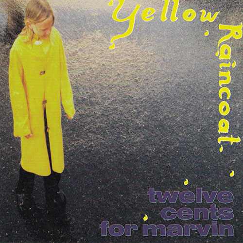 12 Cents for Marvin - Yellow Raincoat