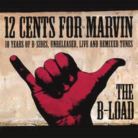 12 Cents for Marvin - The B Load